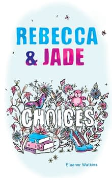 Front cover, Rebecca and Jade: Choices