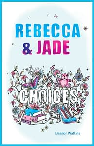 Rebecca and Jade: Choices front cover